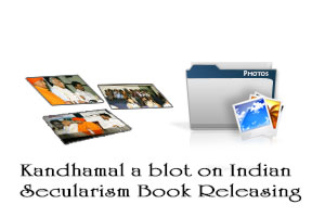 Kandhamal a blot on Indian Secularism Book Releasing